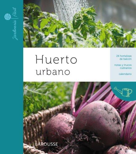 Huerto urbano / Urban Garden (Jardineria Facil / Easy Gardening) por Philippe Asseray