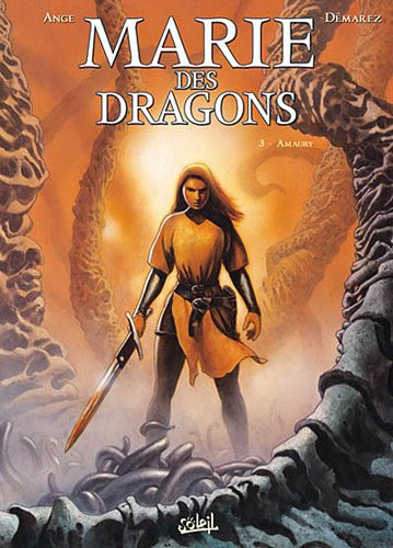 Marie des dragons, Tome 1 à 3. Tome 1: Armance/Tome 3: Amaury