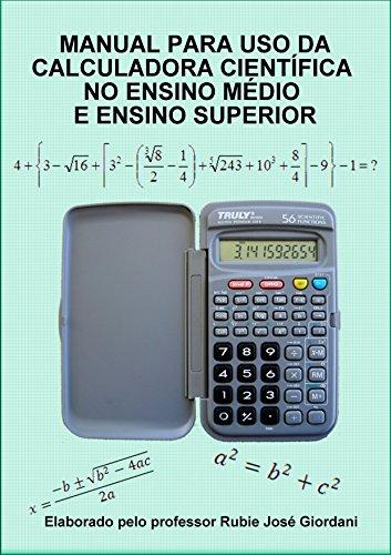 Manual para a Calculadora Científica: Para o Ensino Médio e Superior (Portuguese Edition)