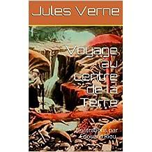 Voyage au centre de la Terre: Illustrations par Édouard Riou. (French Edition)