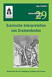Szenische Interpretation von Dramentexten: Materialien für die Einfühlung in Rollen und Szenen (Deutschdidaktik aktuell)
