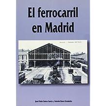 El ferrocarril en Madrid