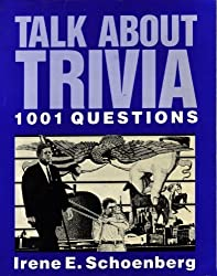Talk About Trivia: One Thousand and One Questions: 1001 Questions