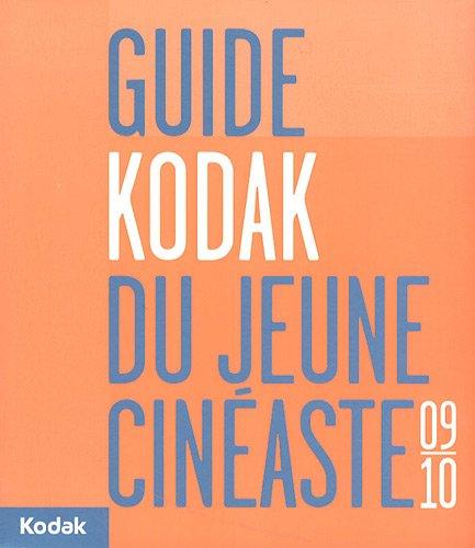 Guide Kodak du jeune cinéaste 2009-2010 par Collectif