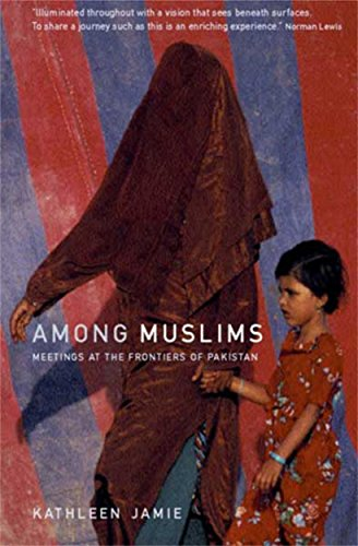 Among Muslims: Meetings at the frontiers of Pakistan [Idioma Inglés]