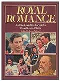 Royal Romance an Illustrated History of the Royal Love Affairs by Lynn Picknett (1980-08-05)