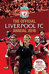 The Official Liverpool FC Annual 2018 (Annuals 2018) from Grange Communications Ltd