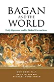 Bagan and the World: Early Myanmar and Its Global Connections