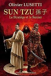 Sun Tzu : Le stratège et le sorcier