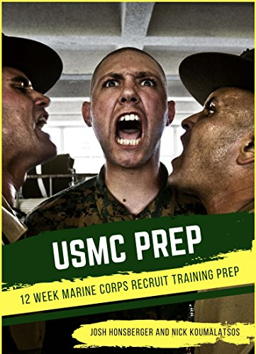 USMC PREP: 12 Week Training Program for Marine Corps Recruit Training (Military Prep) (English Edition) (Training Marines Physical)