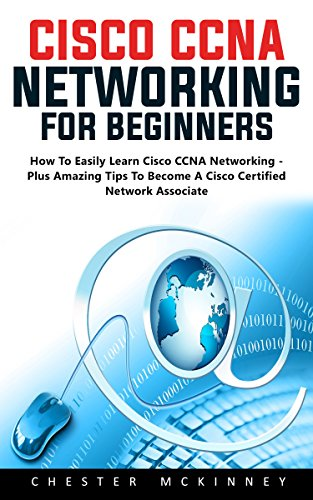 cisco-ccna-networking-for-beginners-how-to-easily-learn-cisco-ccna-networking-plus-amazing-tips-to-b
