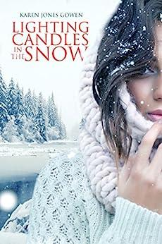 Lighting Candles in the Snow (English Edition) von [Jones Gowen, Karen]
