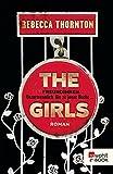The Girls: Freundinnen. Unzertrennlich. Bis zu jener Nacht …