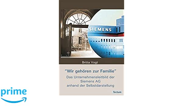 Wir Gehoren Zur Familie Das Unternehmensleitbild Der Siemens Ag