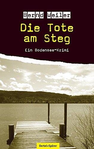 Buchseite und Rezensionen zu 'Die Tote am Steg: Ein Bodensee-Krimi' von Bernd Weiler
