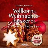 Vollkorn- Weihnachtsbäckerei: aus Kamut