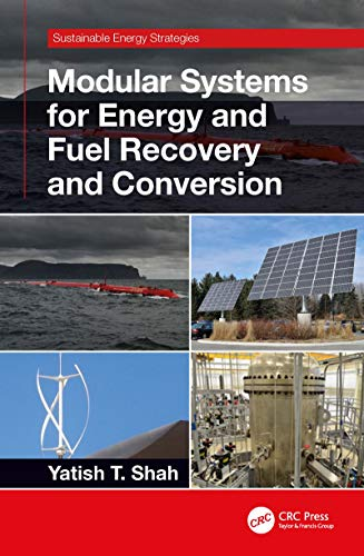 Modular Systems for Energy and Fuel Recovery and Conversion (Sustainable Energy Strategies) (English Edition) -