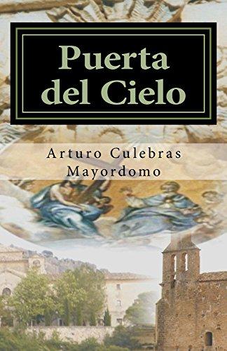 Puerta del Cielo por Arturo Culebras Mayordomo