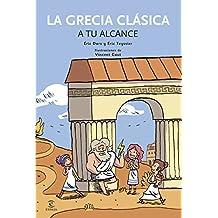 La Grecia Clásica A Tu Alcance (Oniro - Querido Mundo)