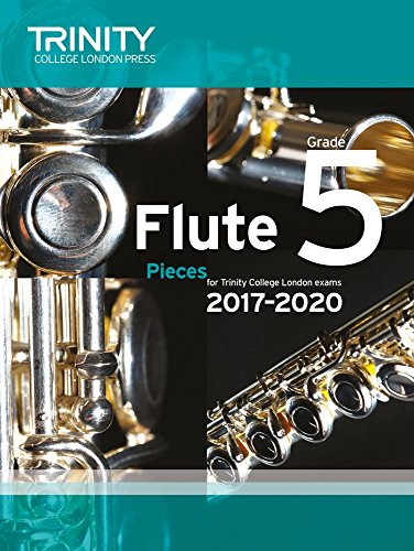 Trinity College London: Flute Exam Pieces Grade 5 2017 to 2020 (score & part)