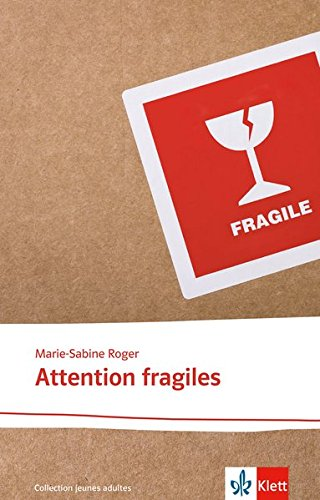 Attention fragiles: Abiturausgabe zum Thema « Les grandes questions de l'existence humaine », grundlegendes Niveau. Originaltext mit Annotationen