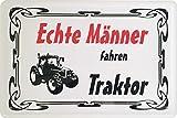 Echte Männer fahren Traktor Blechschild 20x30 cm PC 300/443