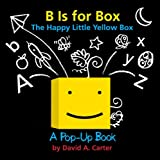 B Is for Box - The Happy Little Yellow Box: A Pop-Up Book