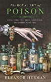 Best Art History Books - The Royal Art of Poison: Fatal Cosmetics, Deadly Review