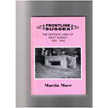 Frontline Sussex: Defence Lines of West Sussex, 1939-1945