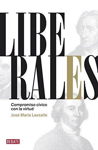 Liberales: Compromiso cívico con la virtud (Ensayo y Pensamiento)