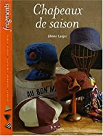 Chapeaux de saison de Liliane Larger