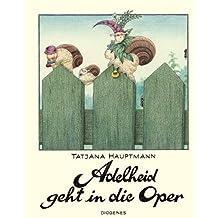 Adelheid geht in die Oper (Kinderbücher)