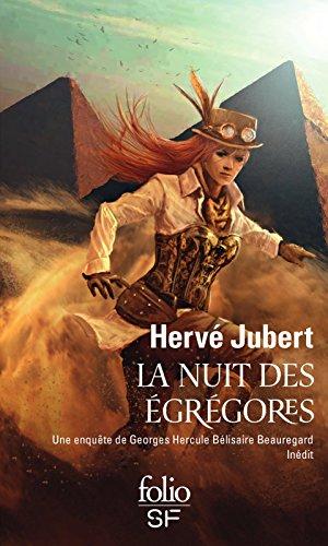 La nuit des égrégores. Une enquête de Georges Hercule Bélisaire Beauregard (Les aventures de Georges Beauregard t. 3) par Hervé Jubert