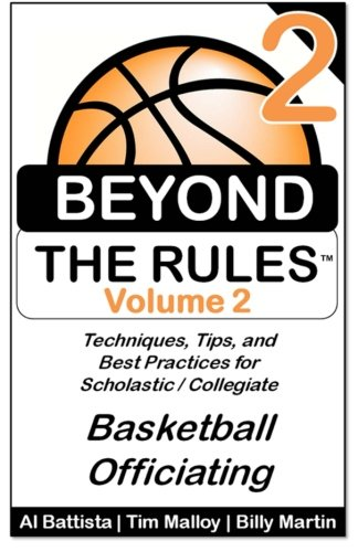Beyond the Rules - Basketball Officiating - Volume 2: More Techniques, Tips, and Best Practices for Scholastic/Collegiate Basketball Officials por Billy Martin