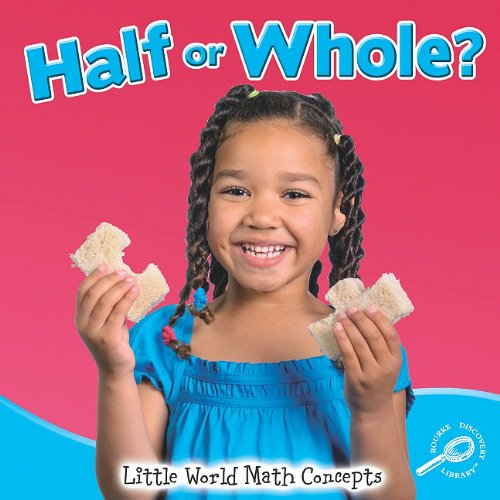 Half or Whole? (Little World Math Concepts)