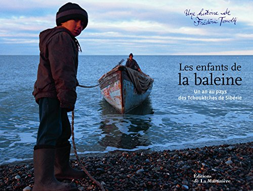 Les enfants de la baleine : Un an au pays des Tchouktches de Sibérie