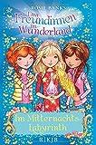 Drei Freundinnen im Wunderland: Im Mitternachtslabyrinth