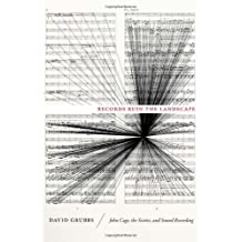 By David Grubbs Records Ruin the Landscape: John Cage, the Sixties, and Sound Recording [Paperback]