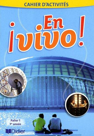 Espagnol 1e année Palier 1 En vivo ! : Cahier d'activités
