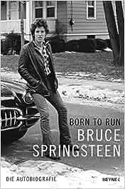 Born to Run: Die Autobiografie: Bruce Springsteen, Teja Schwaner, Alexander Wagner, Urban Hofstetter, Daniel Müller