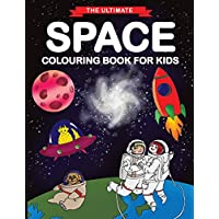 The Ultimate Space Colouring Book for Kids: Fun Children
