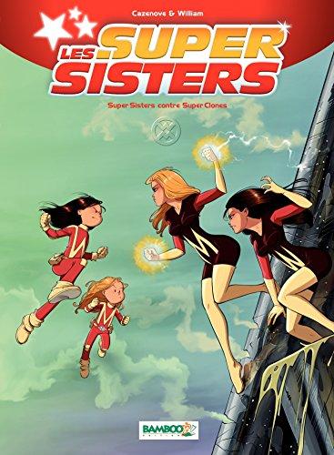 Les Super Sisters - Tome 2 - Super Sisters contre Super Clones