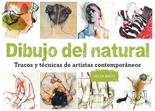 Dibujo del natural. Trucos y técnicas de artistas contemporáneos