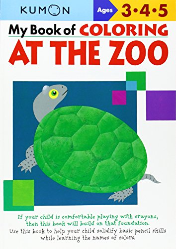 My Book of Coloring: At the Zoo: Ages 3, 4, 5 (Kumon) -
