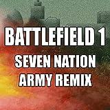 Battlefield 1 (Seven Nation Army Remix)