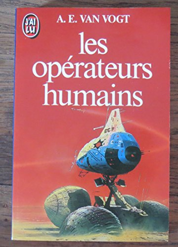 Les operateurs humains : [nouvelles] par Van Vogt a.E.