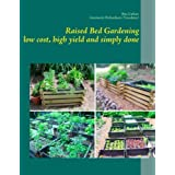 [ RAISED BED GARDENING - LOW COST, HIGH YIELD AND SIMPLY DONE ] BY Linhart, Rita ( Author ) [ 2012 ] Paperback