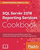 SQL Server 2016 Reporting Services Cookbook (English Edition)