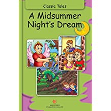 A Midsummer Night's Dream (Fully Illustrated): Classic Tales (Illustrated Classic Tales) (English Edition)