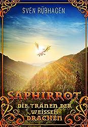 Saphirrot 3: Die Tränen der weißen Drachen